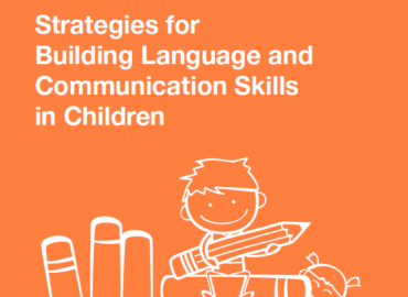 Strategies for Building Language and Communication Skills in Children